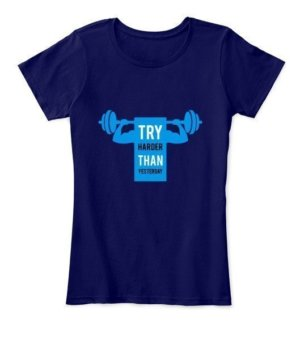 try harder than yesterday, Women's Round Neck T-shirt