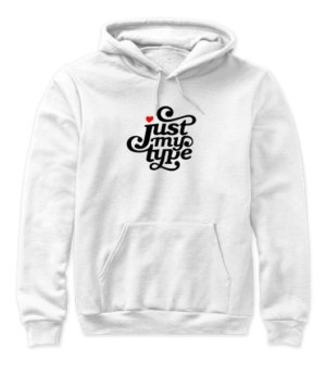 just my type, Women's Hoodies