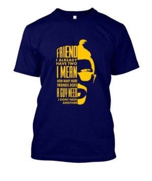 FRIEND I ALREADY HAVE, Men's Round T-shirt