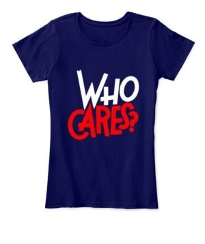 WHO CARES?, Women's Round Neck T-shirt