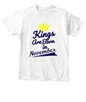 Kings are born in November, Kid's Unisex Round Neck T-shirt