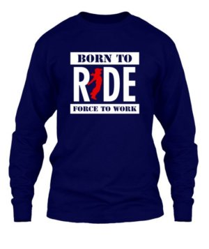 born to ride, Men's Long Sleeves T-shirt