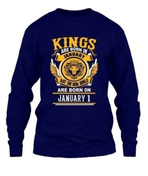 Real Kings are born on January 1-31, Men's Long Sleeves T-shirt