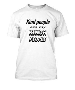 Kind People are my Kinda People, Men's Round T-shirt