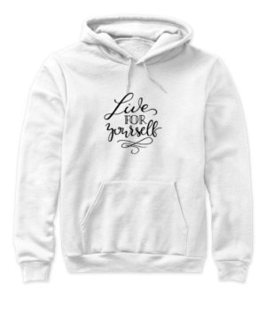 Live For Your Self, Women's Hoodies