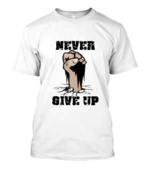 Never Give Up, Men's Round T-shirt