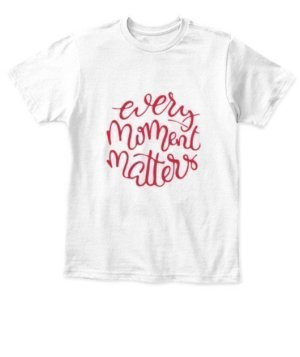 Every Moment Matters. Make it count, Kid's Unisex Round Neck T-shirt