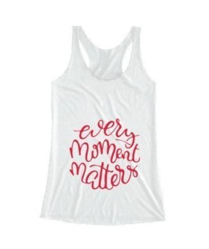 Every Moment Matters. Make it count, Women's Tank Top