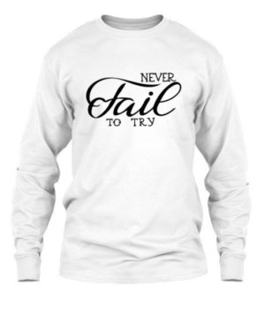 Never Fail To Try, Men's Long Sleeves T-shirt