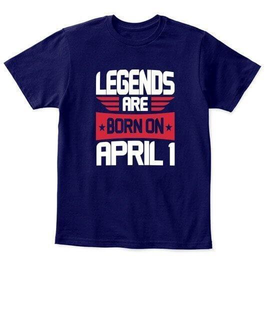 Legends are born on April 1 – 30 Kids Unisex Round Neck Tshirt