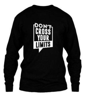 Don't cross your limits tshirt, Men's Long Sleeves T-shirt