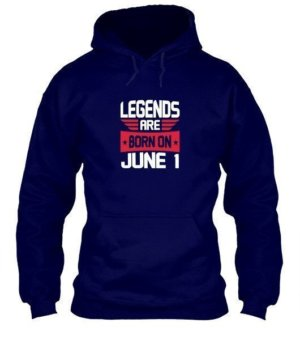 Legends are born on June 1 – 30 Men's Hoodies