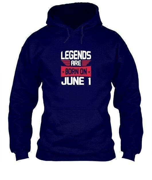 Legends are born on June 1 – 30 Men's Hoodies