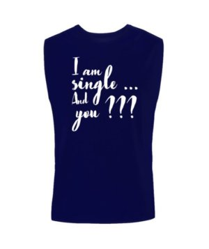 I am single and you? t-shirt, Men's Sleeveless T-shirt