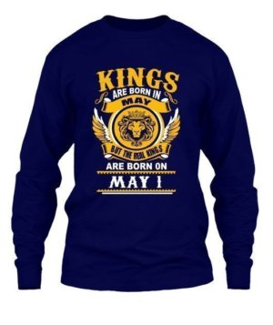 Real Kings are born on May 1 – 31, Men's Long Sleeves T-shirt