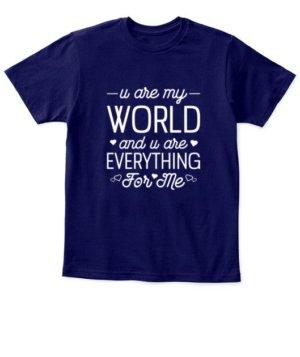 u are my world- tshirt, Kid's Unisex Round Neck T-shirt
