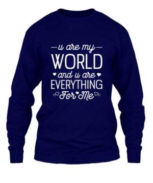 u are my world- tshirt, Men's Long Sleeves T-shirt