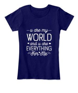 u are my world- tshirt, Women's Round Neck T-shirt