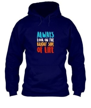 Always look on the bright of life, Men's Hoodies