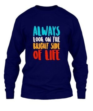 Always look on the bright of life, Men's Long Sleeves T-shirt