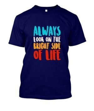 Always look on the bright of life, Men's Round T-shirt