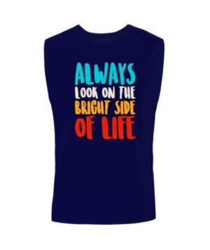 Always look on the bright of life, Men's Sleeveless T-shirt