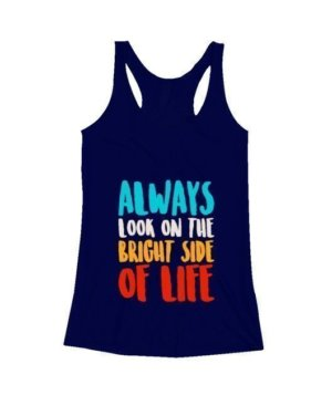 Always look on the bright of life, Women's Tank Top