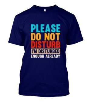 Please do not disturb, Men's Round T-shirt