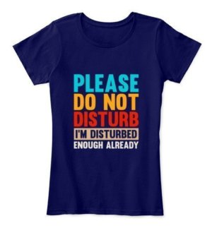 Please do not disturb, Women's Round Neck T-shirt
