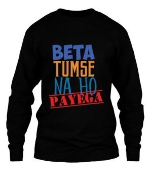 Beta Tumse na ho payeg, Men's Long Sleeves T-shirt