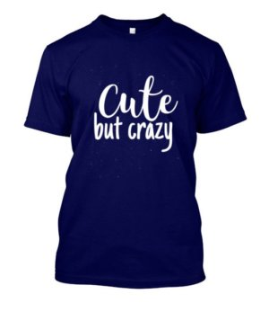 Cute but crazy, Men's Round T-shirt