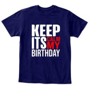 Keep calm its my birthday, Kid's Unisex Round Neck T-shirt