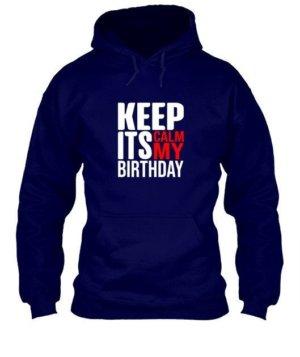 Keep calm its my birthday, Men's Hoodies