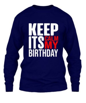 Keep calm its my birthday, Men's Long Sleeves T-shirt