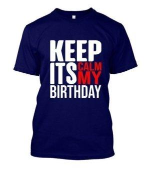 Keep calm its my birthday, Men's Round T-shirt