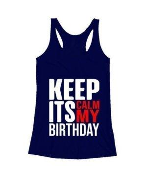 Keep calm its my birthday, Women's Tank Top