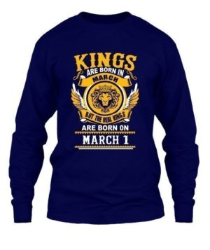 Real Kings are born on March 1 – 31, Men's Long Sleeves T-shirt