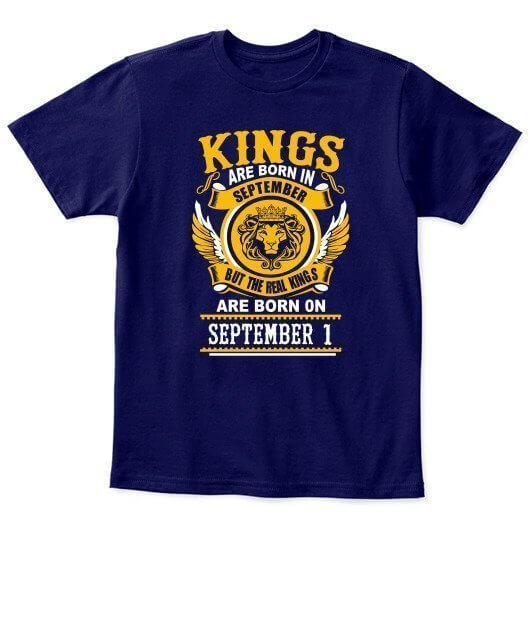Real Kings are born on September 1 – 30, Kid's Unisex Round Neck T-shirt
