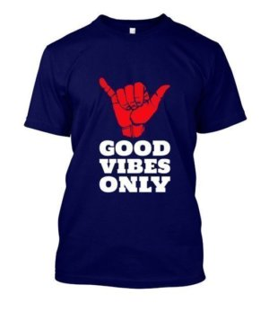 Good Vibes Only, Men's Round T-shirt