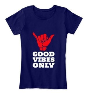 Good Vibes Only, Women's Round Neck T-shirt