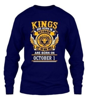 Real Kings are born on October 1 – 31, Men's Long Sleeves T-shirt