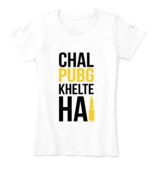 Chal PUBG khelte hai, Women's Round Neck T-shirt