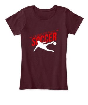I love to play soccer, Women's Round Neck T-shirt