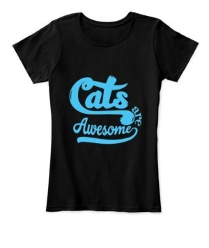 Cats are awesome, Women's Round Neck T-shirt
