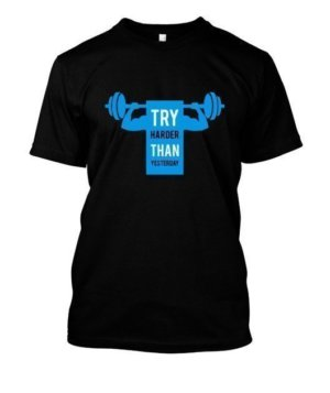 Try Harder than Yesterday, Men's Round T-shirt