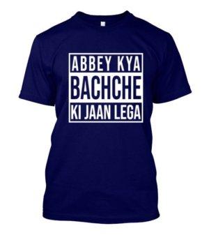 Abey Kya Bachche ki jaan lega, Men's Round T-shirt