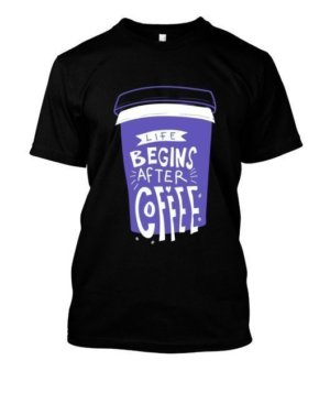 Life begins after coffee, Men's Round T-shirt