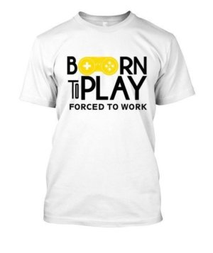 Born to play,forced to work, Men's Round T-shirt