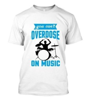 You cant overdose on music, Men's Round T-shirt