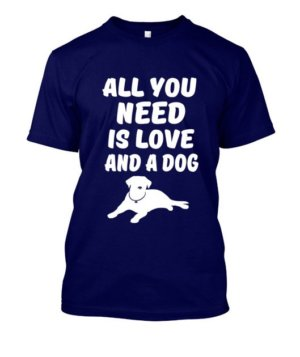 All you need is love and dog, Men's Round T-shirt
